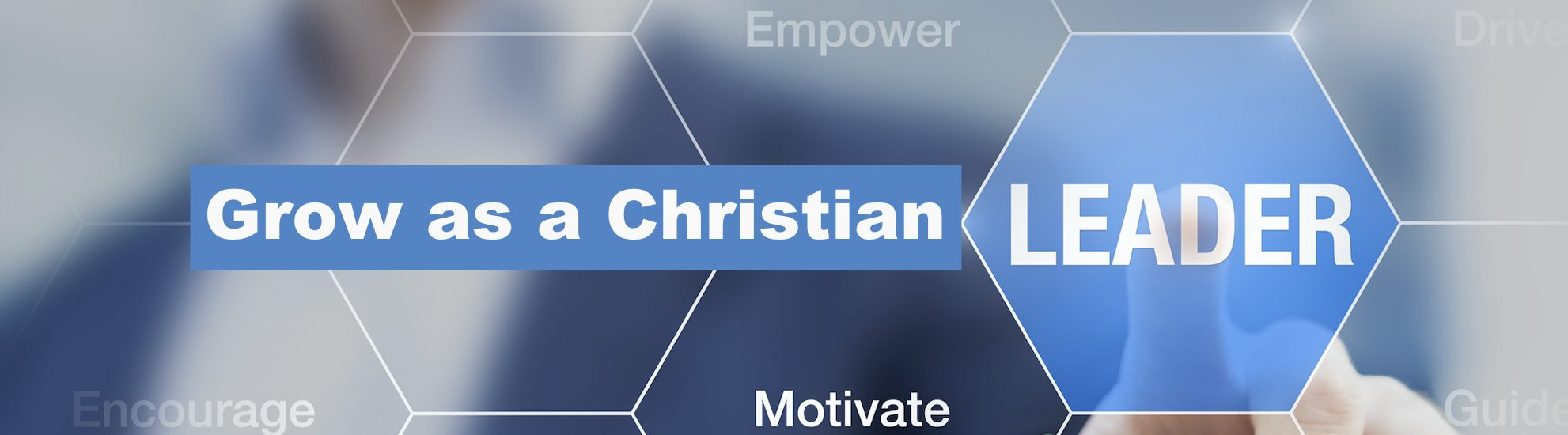 Grow As A Christian Leaders Banner